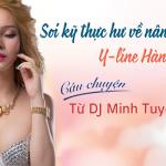 Soi kỹ thực hư về nâng ngực Y-Line từ DJ Minh Tuyết