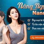 Nâng ngực Nano – Vòng 1 căng tròn, mềm mại thoải mái vận động, giữ nguyên dáng ngực
